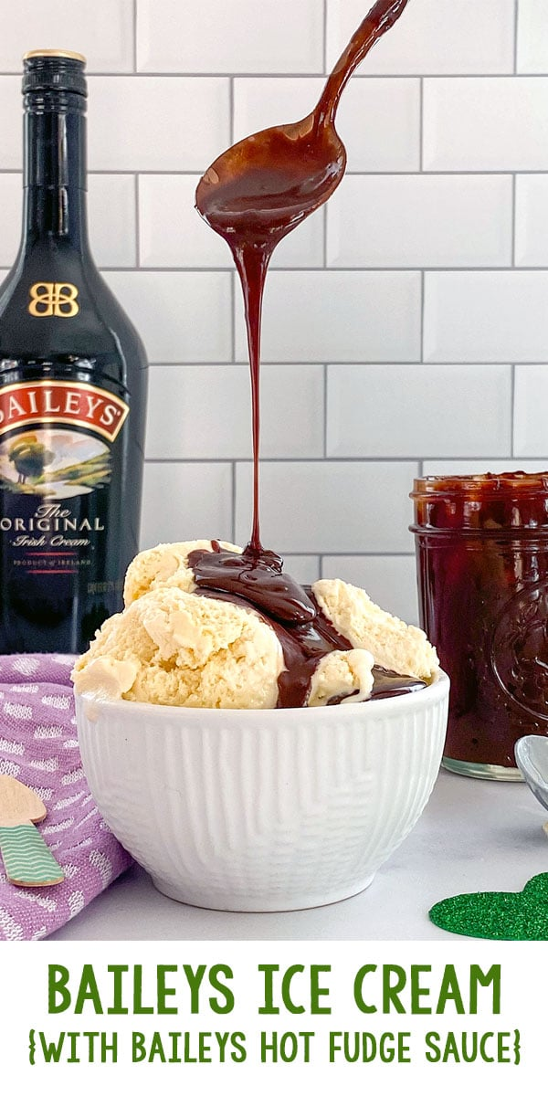 Baileys Ice Cream {with Baileys Hot Fudge Sauce}