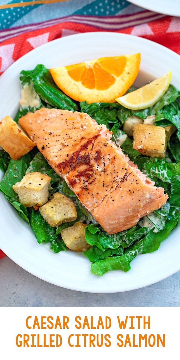 Caesar Salad with Grilled Citrus Salmon