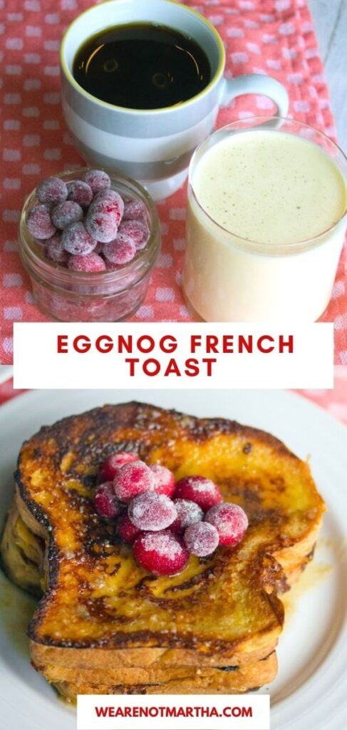 This Eggnog French Toast is the breakfast you'll want to wake up to on Christmas morning! | wearenotmartha.com #frenchtoast #eggnog #christmasbreakfast #eggnogrecipes
