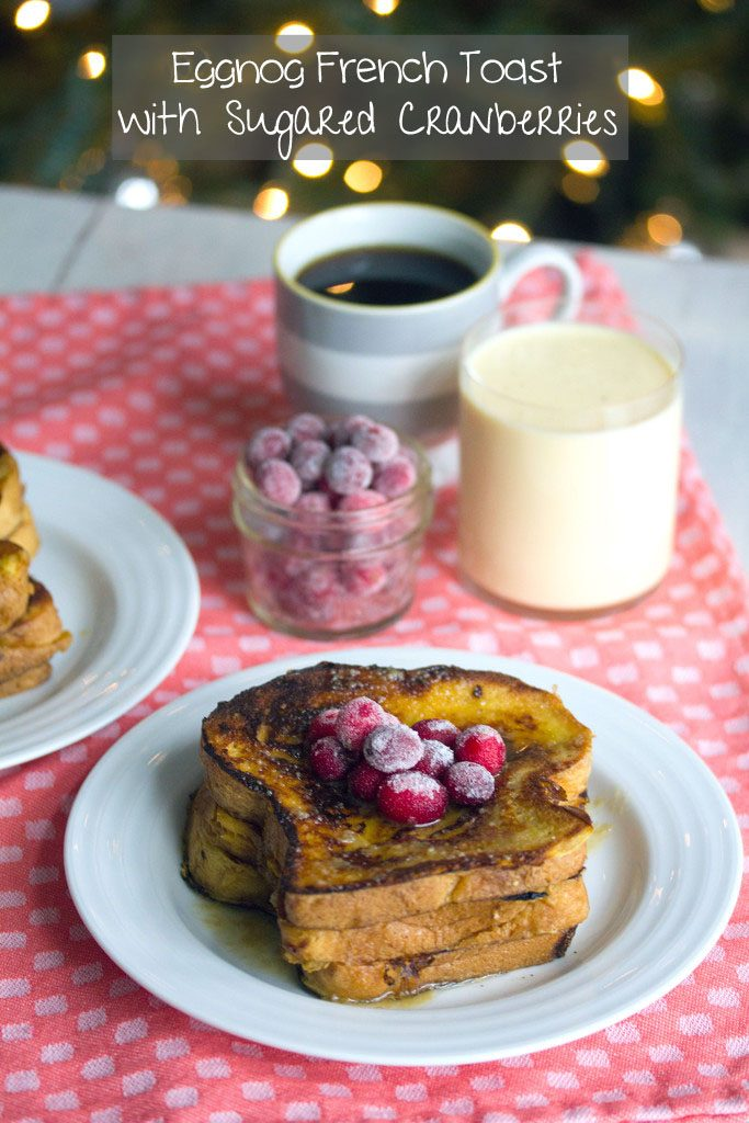 Eggnog French Toast with Sugared Cranberries -- Your holiday breakfast was just decided | wearenotmartha.com