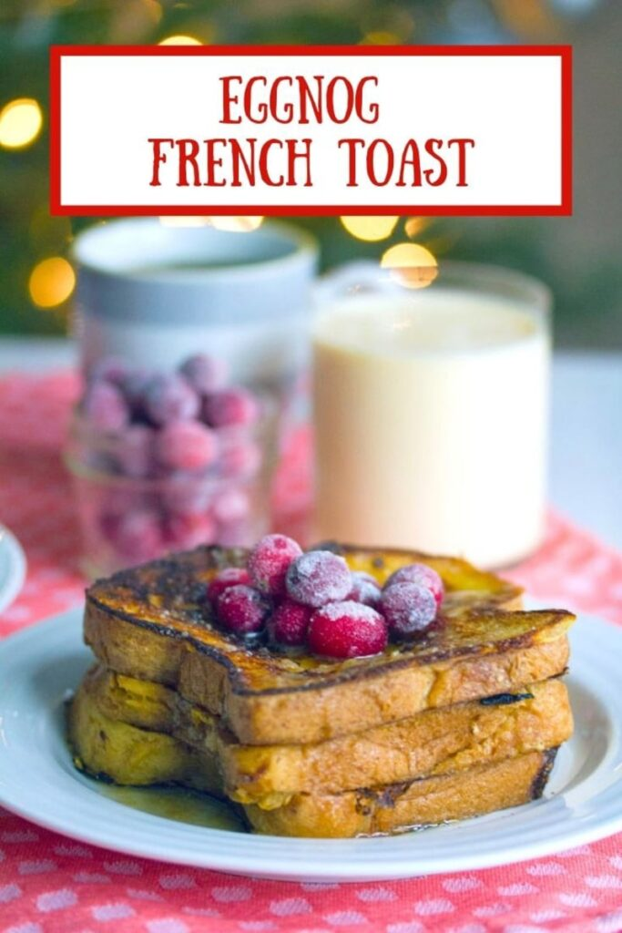 If you love eggnog, you need to make this eggnog french toast! It's topped with sugared cranberries and is the best holiday breakfast! | wearenotmartha.com #eggnogrecipes #frenchtoast #breakfast #easybreakfast #christmasrecipes