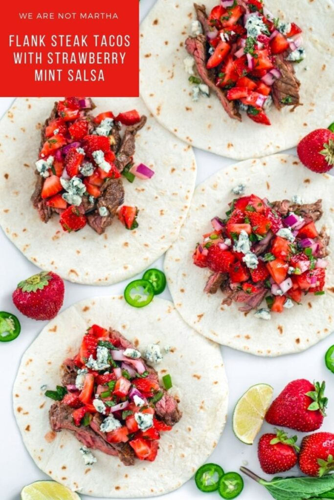 These Flank Steak Tacos are topped with a delicious strawberry mint salsa and are so easy to make! | wearenotmartha.com | #tacosrecipes #flanksteak #fruitsalsa #easydinners