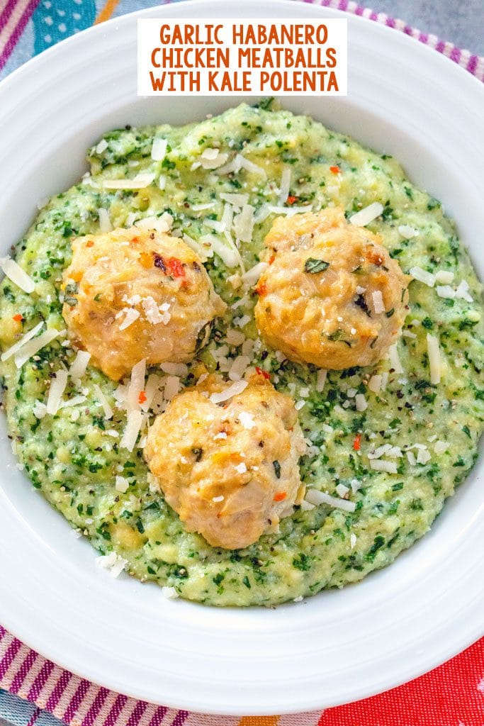 Overhead view of a white bowl filled with kale polenta and topped with three garlic habanero chicken meatballs with recipe title at top