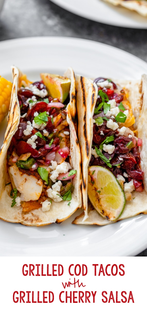 Grilled Cod Tacos with Grilled Cherry Salsa