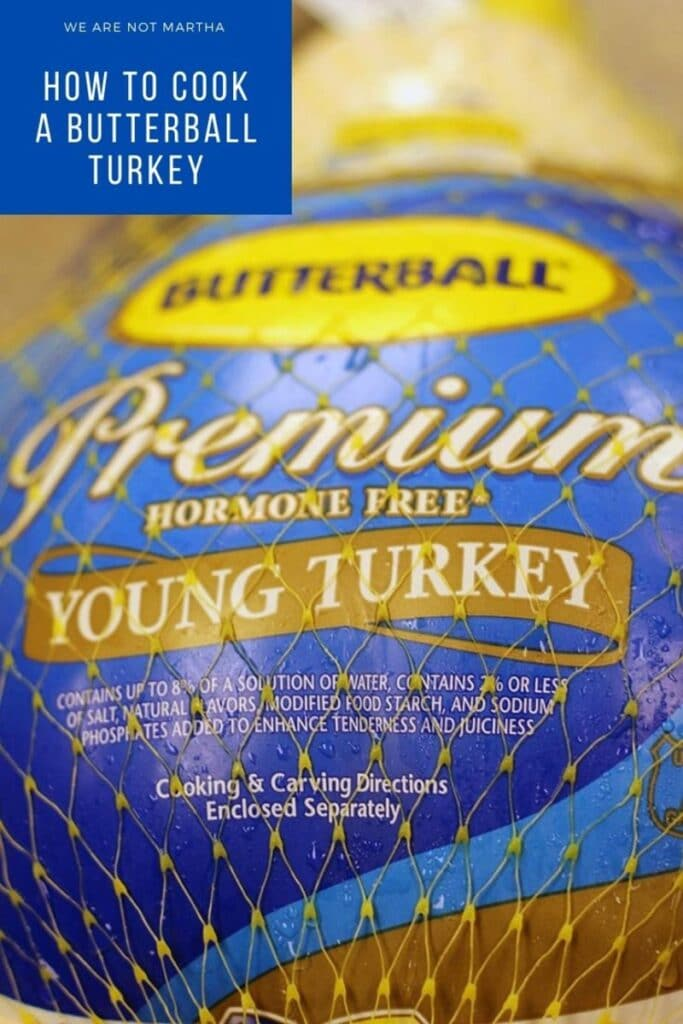 If you have questions about cooking turkey, we've got answers! This post will tell you everything you need to know about how to cook a Butterball turkey (but most tips can be applied to any kind of whole turkey!) | wearenotmartha.com #butterballturkey #thanksgiving #thanksgivingdinner #turkeytime #turkey