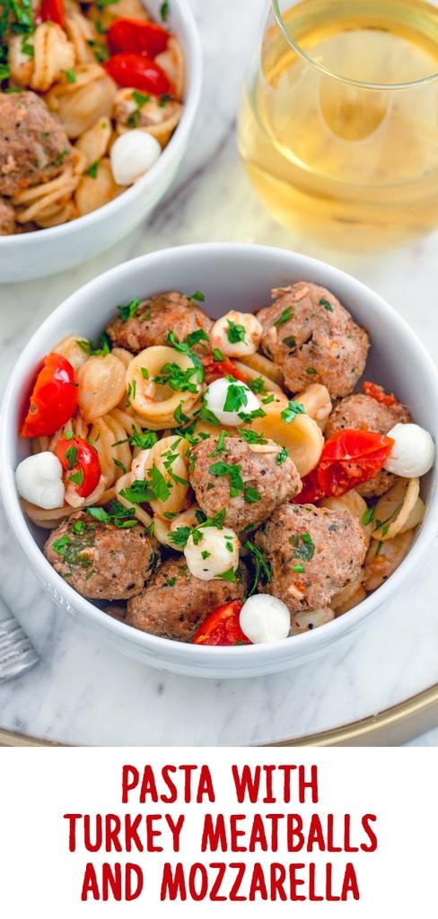 Pasta with Turkey Meatballs and Mozzarella
