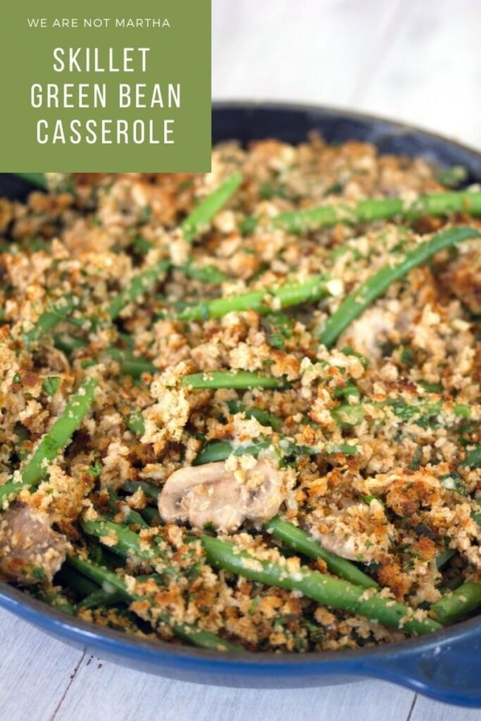 Looking for a Thanksgiving side that's a bit healthier? This Skillet Green Bean Casserole is made with fresh ingredients and delicious on Thanksgiving and Christmas or for any meal! | wearenotmartha.com #sidedishes #thanksgivingdinner #thanksgivingrecipes #greenbeans #greenbeancasserole
