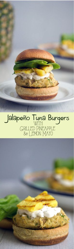 Jalapeño Tuna Burgers with Grilled Pineapple and Lemon Mayo | wearenotmartha.com